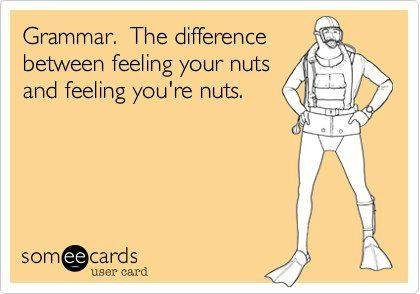 The Difference Between Feeling Your Nuts And Feeling Youu0027re Nuts.